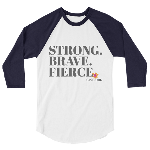 3/4 Sleeve Shirt- STRONG. BRAVE. FIERCE.
