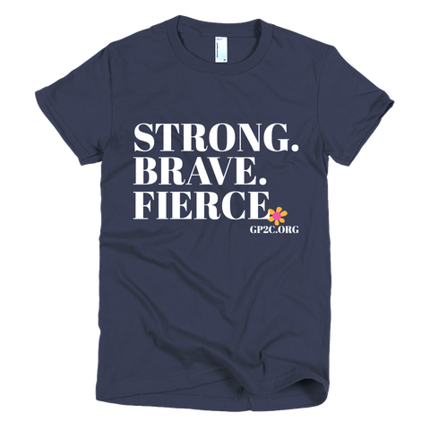 Women's T-Shirt- STRONG. BRAVE. FIERCE.