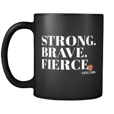 Mug- 11 oz. STRONG. BRAVE. FIERCE.