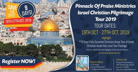 Pinnacle of Praise Ministries Israel Christian Pilgrimage Tour 2019 - (9 Days)