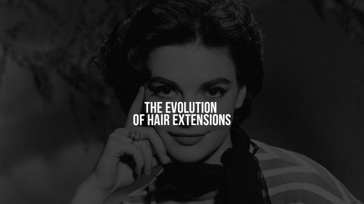 The evolution of hair extensions