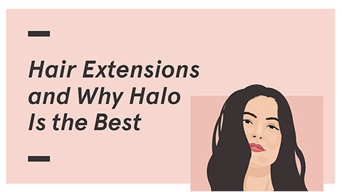 Hair extensions and why the halo is the best