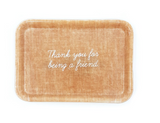 Trinket Tray | Thank You For Being A Friend