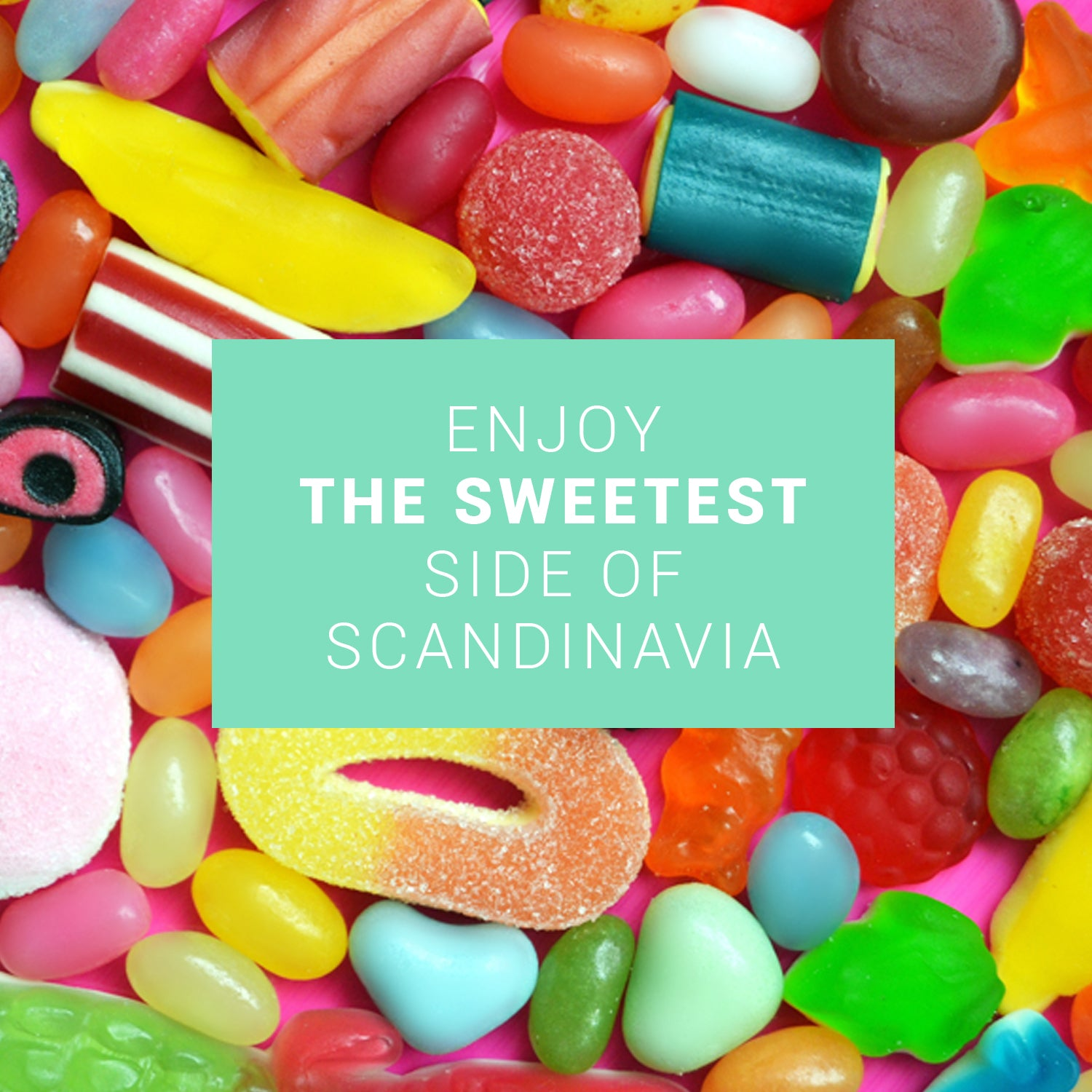 Candy image with caption: Enjoy the sweetest side of Scandinavia