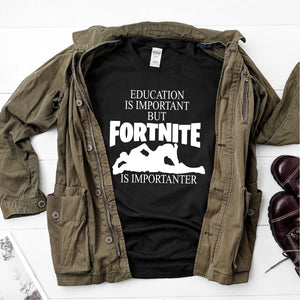 Education is Important But Fortnite is Importanter- Ultra Cotton Short Sleeve T-Shirt - DFHM09