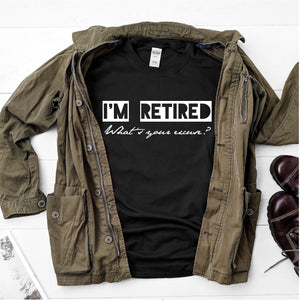 I'm Retired, What's Your Excuse?  Ultra Cotton Short Sleeve T-Shirt - DFHM23