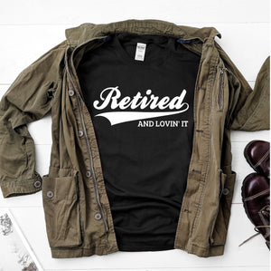 Retired and lovin' it Ultra Cotton Short Sleeve T-Shirt - DFHM40