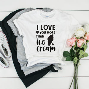 I Love You More Than Icecream-  Ultra Cotton Short Sleeve T-Shirt- FHD66