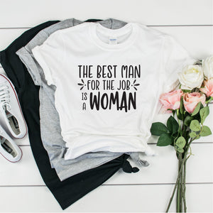 The Best Man For The Job Is A Woman - Ultra Cotton Short Sleeve T-Shirt- FHD96