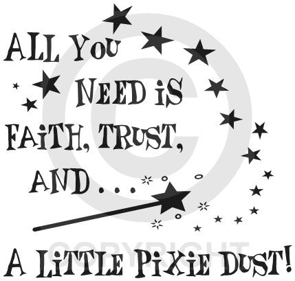 All You Need is Faith, Trust, and a Little Pixie Dust (Wall Decal)