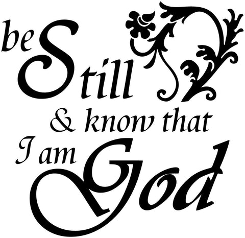 Be Still and Know that I am God (Wall Decal)