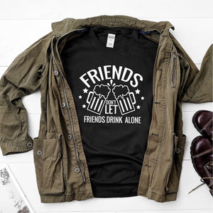 Friends Don't  Let Friends Drink Alone -  Ultra Cotton Short Sleeve T-Shirt - DFHM13