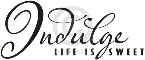 Indulge, Life is Sweet (Wall Decal)