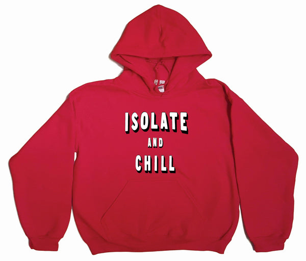Isolate and Chill Pull-Over Hoodie