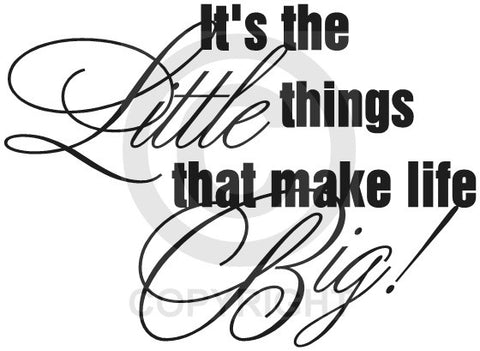 It's the Little Things that Make Life Big (Wall Decal)
