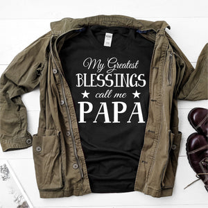 My Greatest Blessings Calls Me Papa -  Ultra Cotton Short Sleeve T-Shirt - DFHM30