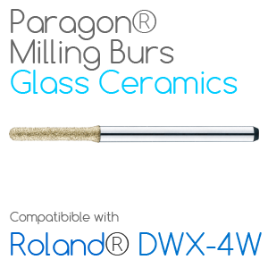 Roland® DWX-4W Paragon Burs for milling Glass Ceramics