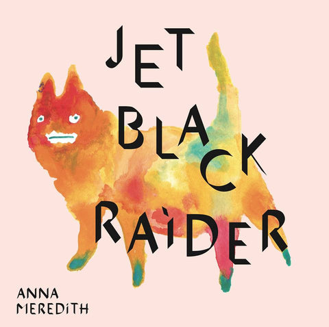 Anna Meredith - Black Prince Fury//Jet Black Raider Double EP