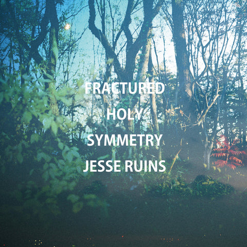 Jesse Ruins - Fractured Holy Symmetry