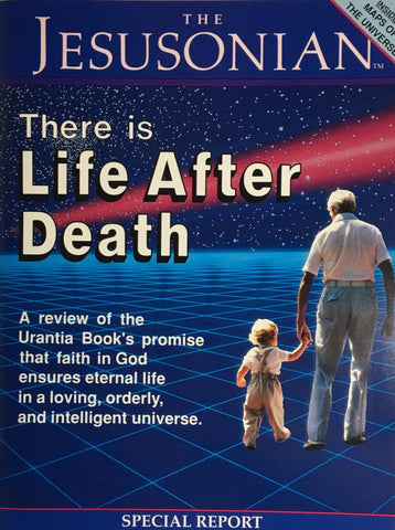 """There is Life After Death"" - Special Report Issue of Jesusonian"