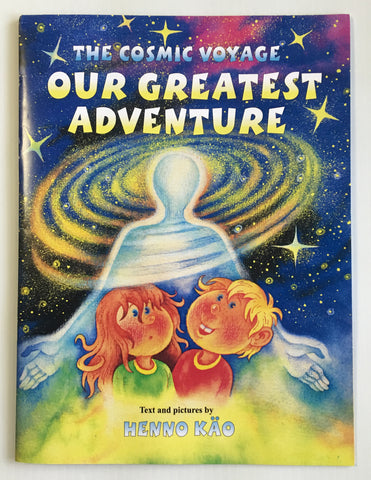 """The Cosmic Voyage, Our Greatest Adventure"" Children's Book - by Henno Kao"