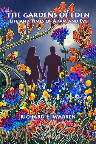 """The Gardens of Eden – Life and Times of Adam and Eve"" by Richard E. Warren"