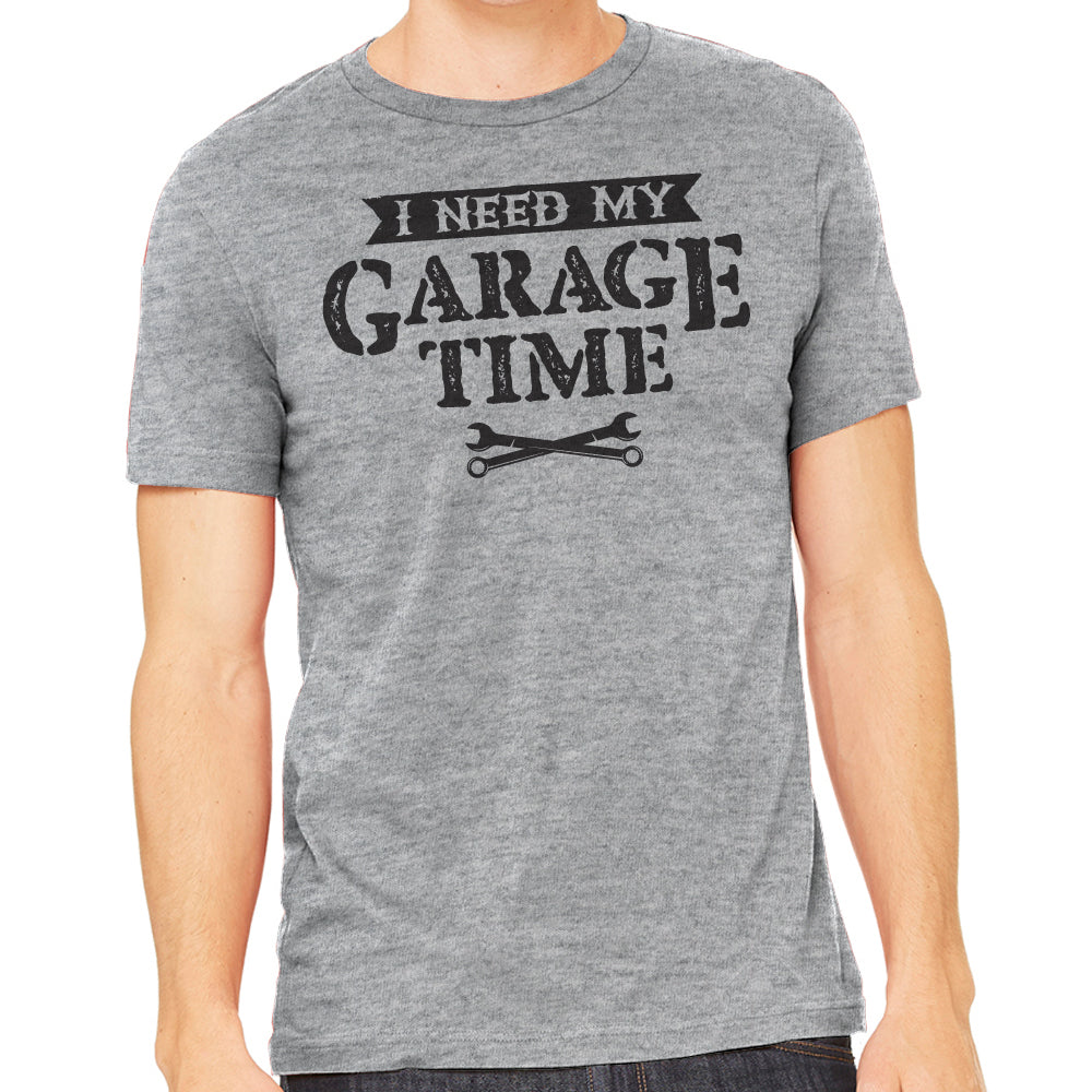 I Need My Garage Time Men's Shirt