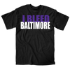 I Bleed Baltimore (Black) - Super Fan Style - 1