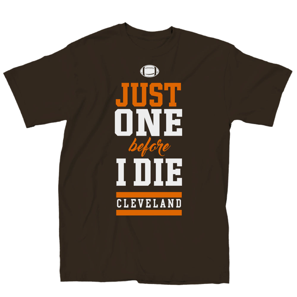 Men's Shirt - Just One Before I Die T-Shirt