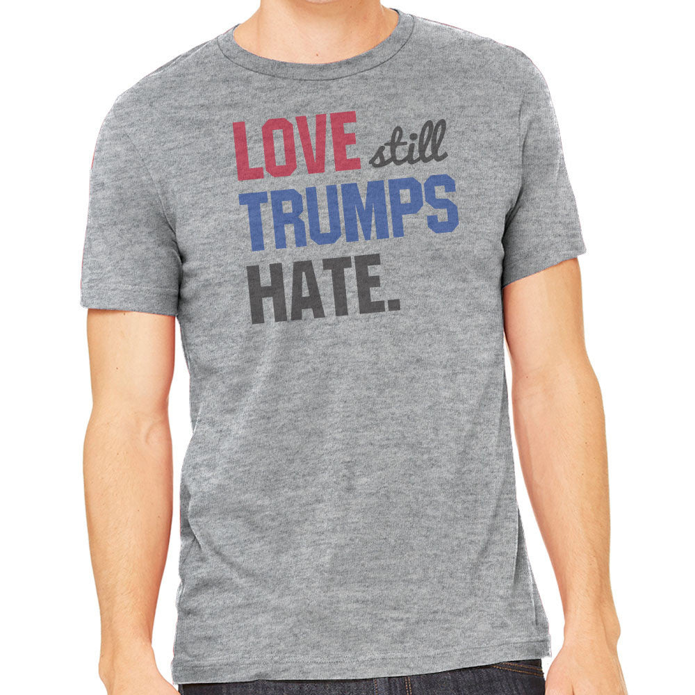 Men's Shirt - Love Still Trumps Hate Men's T-Shirt
