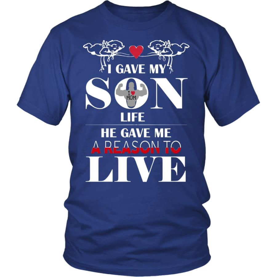 A Reason To Live - Perfect Mothers Day Gift Unisex Shirt (12 Colors) - District / Royal Blue / S