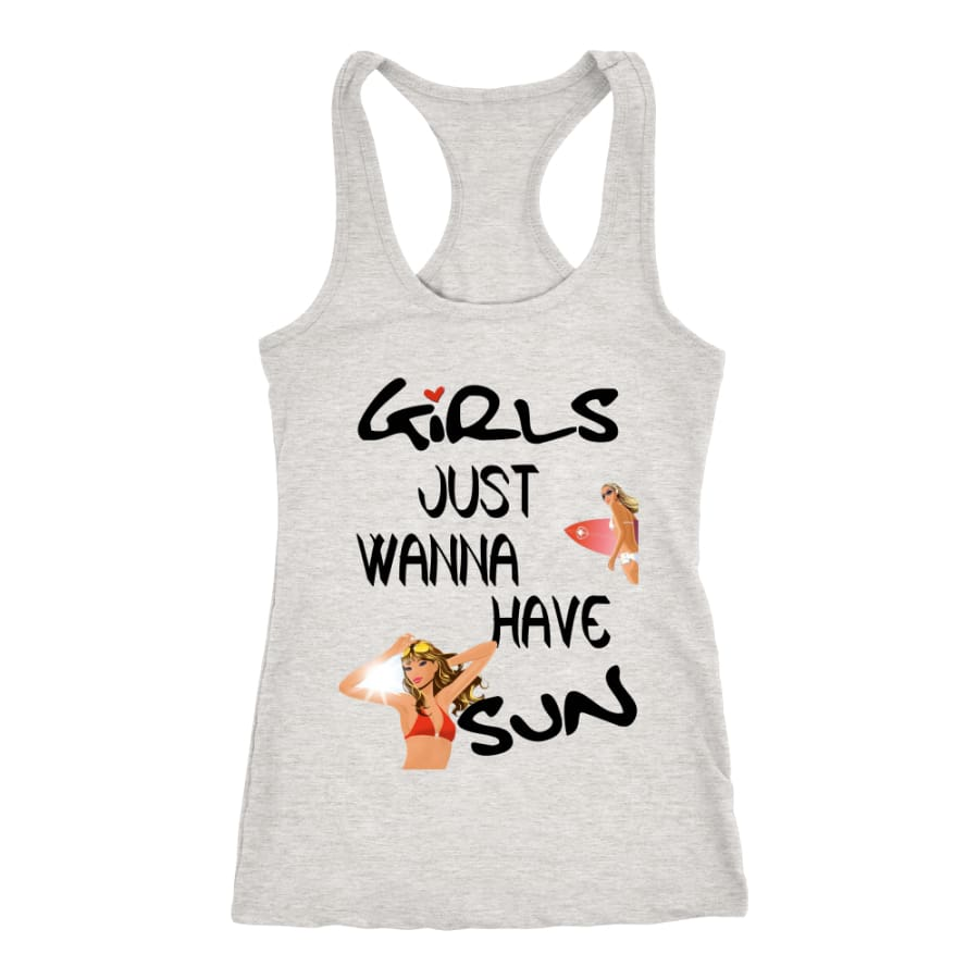Girls Just Wanna Have Sun Racer-back Tank (7 Colors) - Next Level Racerback / Heather Grey / XS