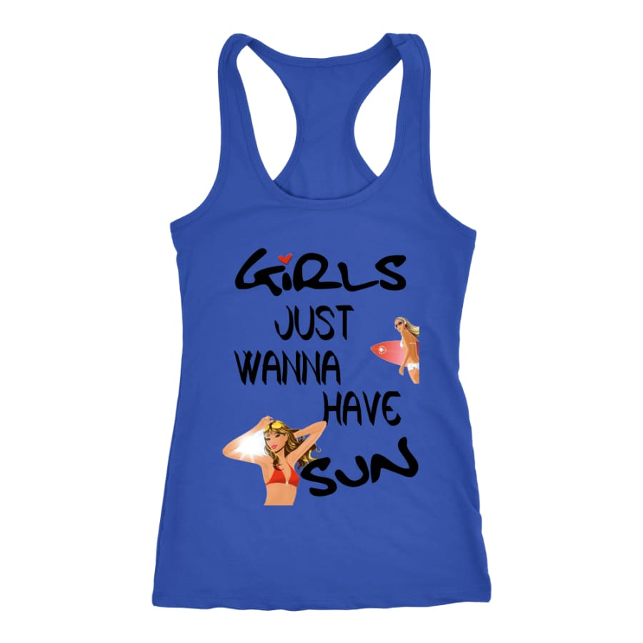 Girls Just Wanna Have Sun Racer-back Tank (7 Colors) - Next Level Racerback / Royal / XS