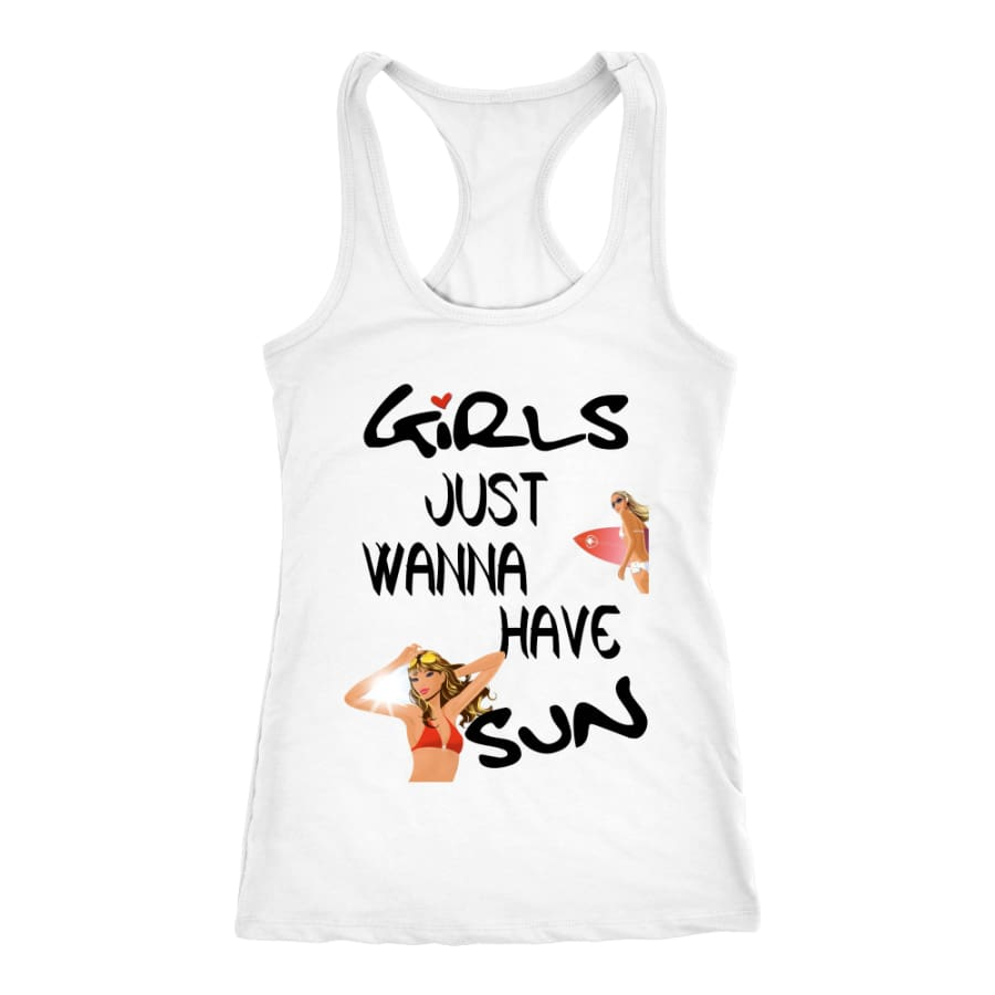 Girls Just Wanna Have Sun Racer-back Tank (7 Colors) - Next Level Racerback / White / XS