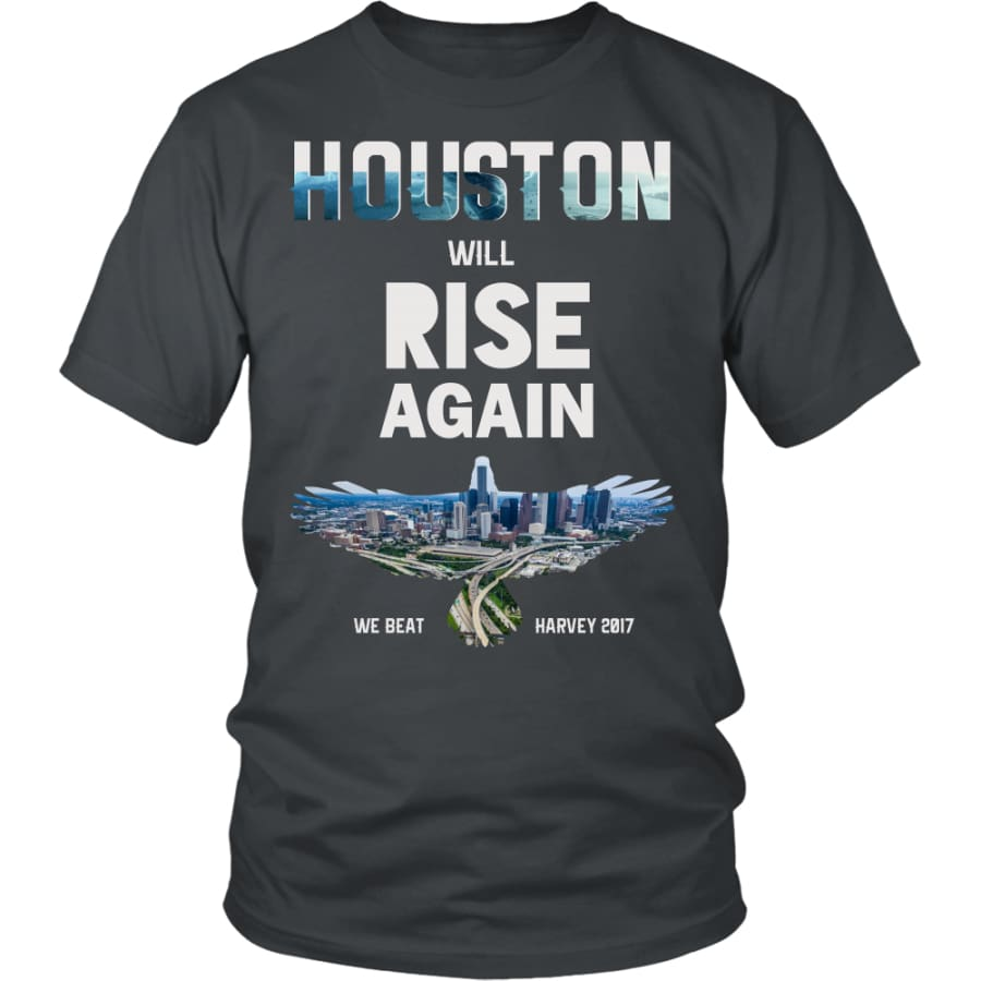 Houston Will Rise Again From Hurricane Harvey Unisex T-shirt (12 Colors) - District Shirt / Charcoal / S