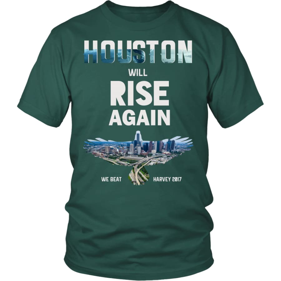 Houston Will Rise Again From Hurricane Harvey Unisex T-shirt (12 Colors) - District Shirt / Dark Green / S