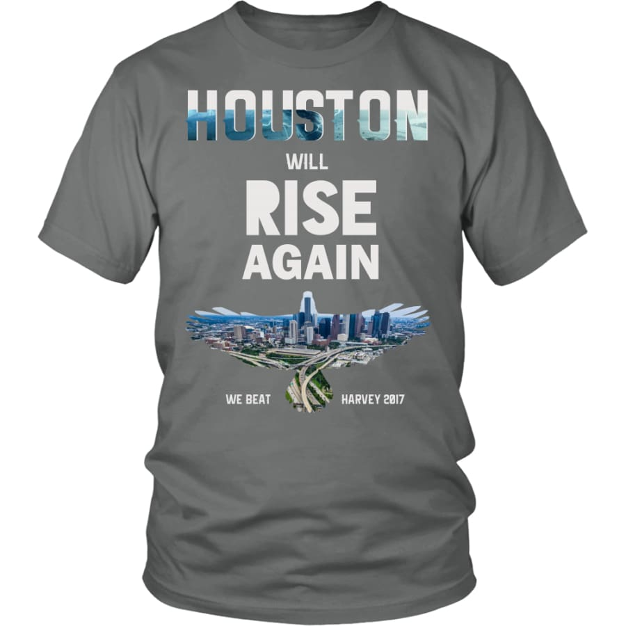 Houston Will Rise Again From Hurricane Harvey Unisex T-shirt (12 Colors) - District Shirt / Grey / S