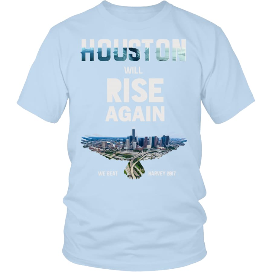 Houston Will Rise Again From Hurricane Harvey Unisex T-shirt (12 Colors) - District Shirt / Ice Blue / S