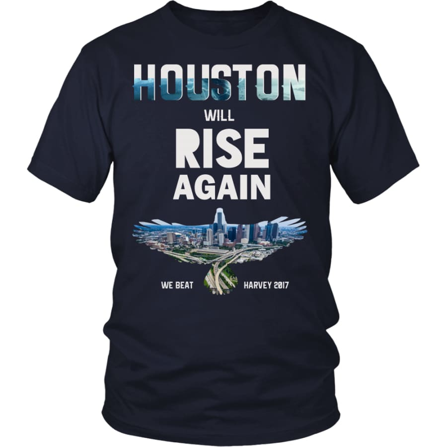 Houston Will Rise Again From Hurricane Harvey Unisex T-shirt (12 Colors) - District Shirt / Navy / S