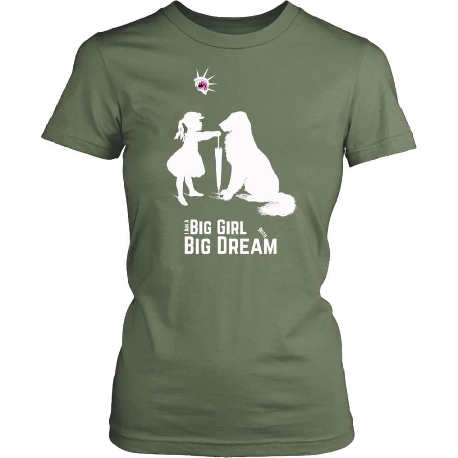 I Am A Big Girl With Dream (#IWD2017) Women Shirt (8 colors) - District Womens / Fresh Fatigue / XS