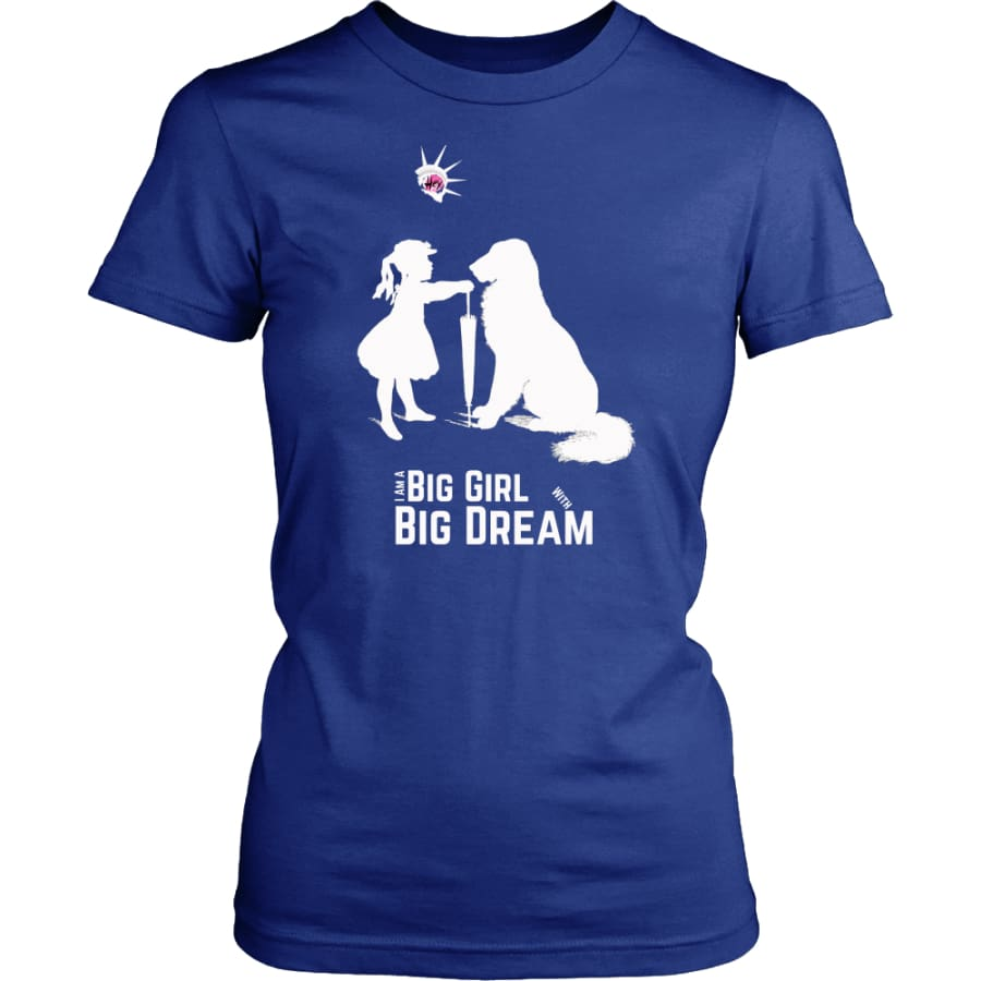 I Am A Big Girl With Dream (#IWD2017) Women Shirt (8 colors) - District Womens / Royal Blue / XS