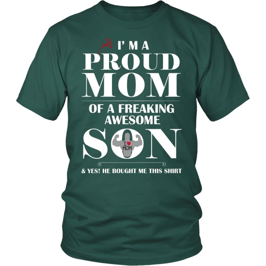 I Am A Proud Mom - Perfect Mothers Day Gift Unisex Shirt (12 Colors) - District / Dark Green / S