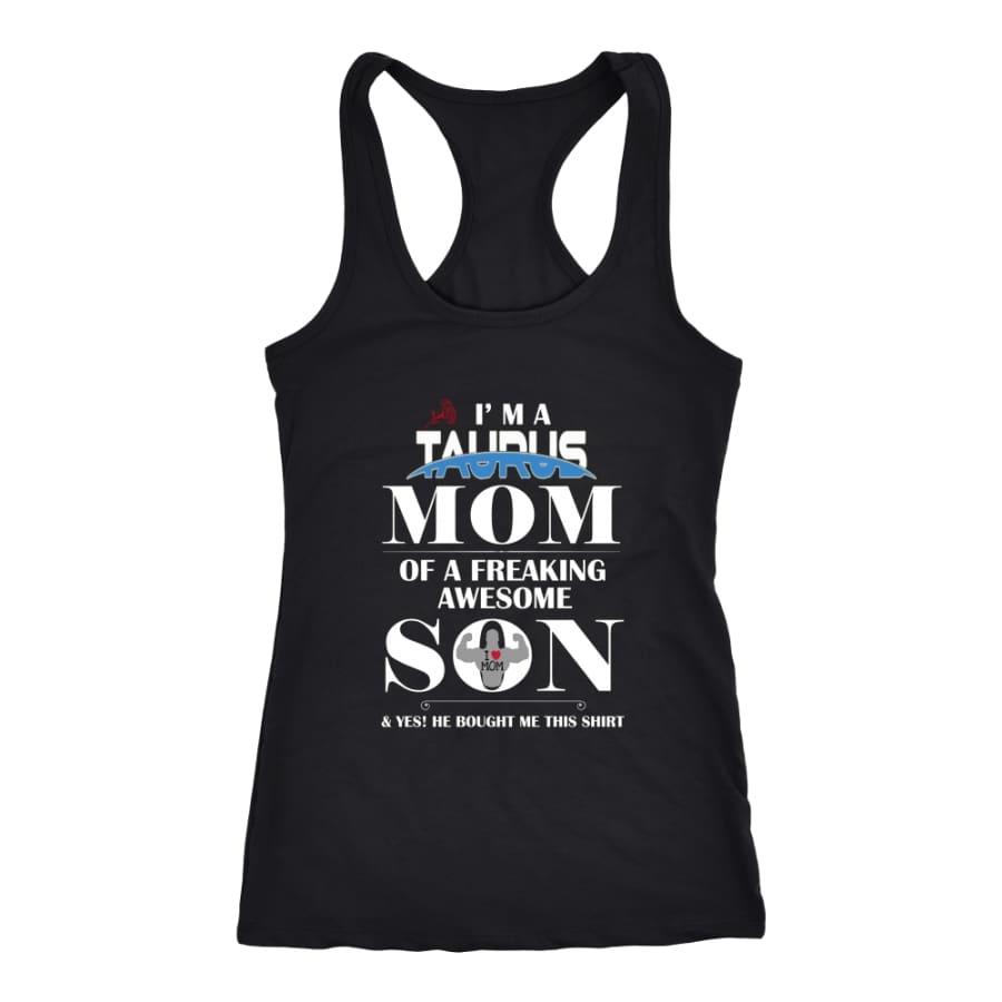 I Am A Taurus Mom - Hot Mothers Day Racer-back Tank (7 Colors) - Next Level Racerback / Black / XS
