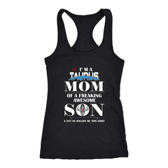 I Am A Taurus Mom - Hot Mother's Day Racer-back Tank (7 Colors)