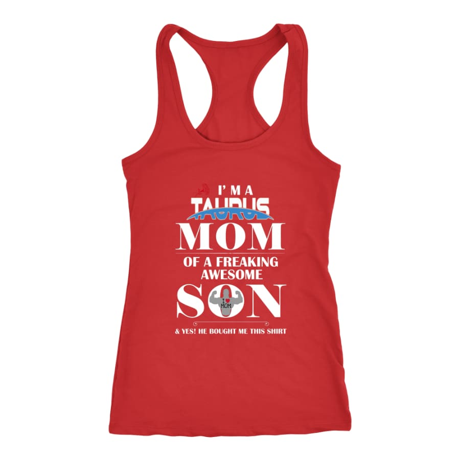 I Am A Taurus Mom - Hot Mothers Day Racer-back Tank (7 Colors) - Next Level Racerback / Red / XS