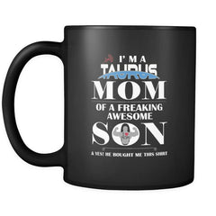 I Am A Taurus Mom - Perfect Mother's Day Gift Coffee Mug 11 oz ( Double Side Printed)