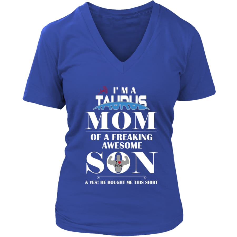 I Am A Taurus Mom - Perfect Mothers Day Gift Womens V-Neck T-Shirt (8 colors) - District / Royal Blue / S