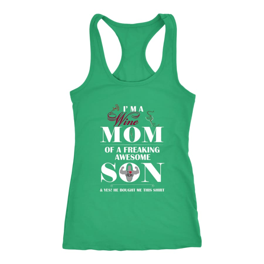 I Am A Wine Mom - Hot Mothers Day Racer-back Tank (7 Colors) - Next Level Racerback / Kelly / XS