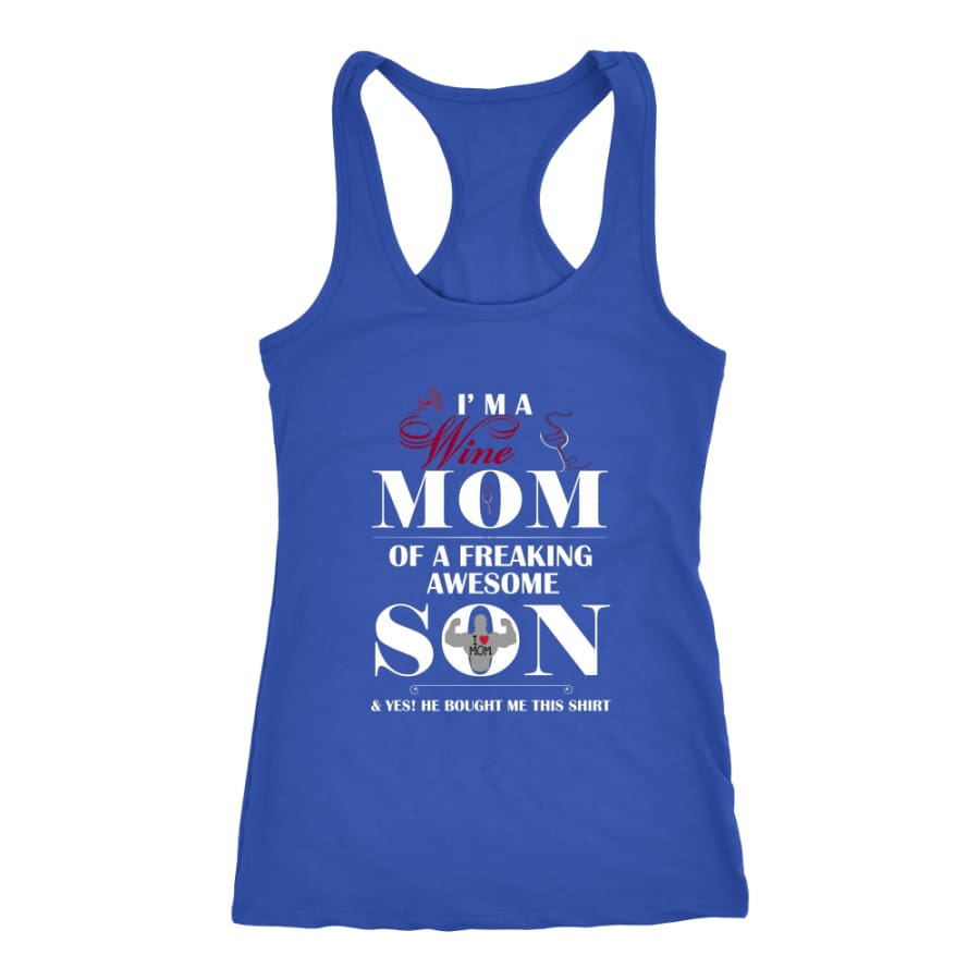 I Am A Wine Mom - Hot Mothers Day Racer-back Tank (7 Colors) - Next Level Racerback / Royal / XS