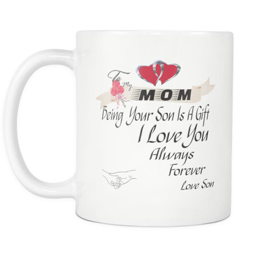 I Love Mom Always Forever - Hot Mothers Day Gift Coffee Mug 11 oz ( Double Side Printed)